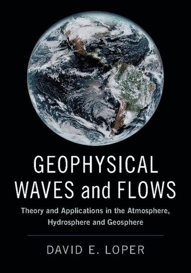 bokomslag Geophysical waves and flows - theory and applications in the atmosphere, hy