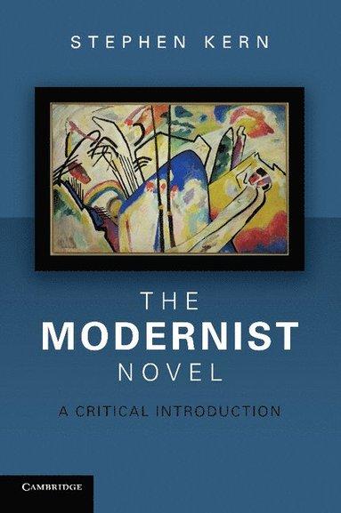 bokomslag The Modernist Novel: A Critical Introduction