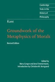 Kant: Groundwork of the Metaphysics of Morals 1