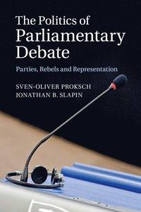 bokomslag The Politics of Parliamentary Debate