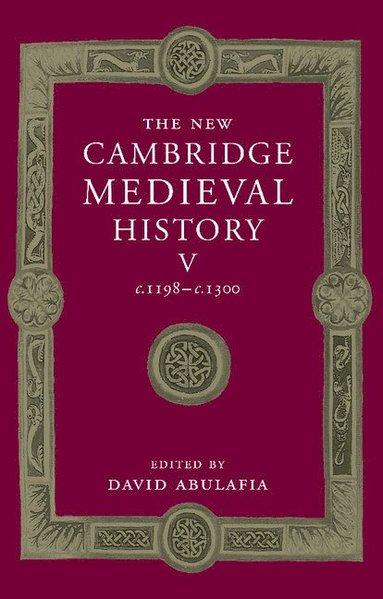 bokomslag The New Cambridge Medieval History: Volume 5, c.1198-c.1300