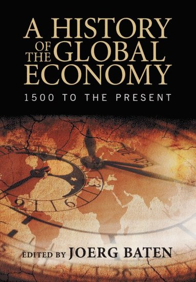 bokomslag A History of the Global Economy: 1500 to the Present