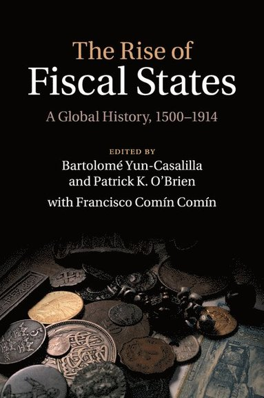 bokomslag TheRise of Fiscal States: A Global History, 1500-1914