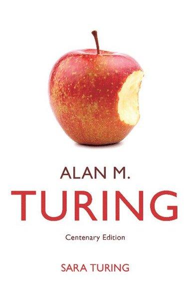 bokomslag Alan M. Turing: Centenary Edition
