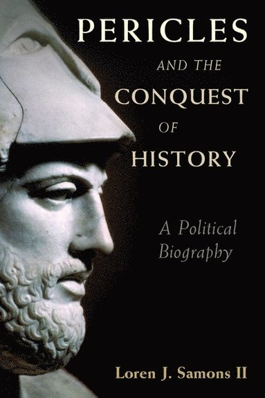 bokomslag Pericles and the Conquest of History: A Political Biography