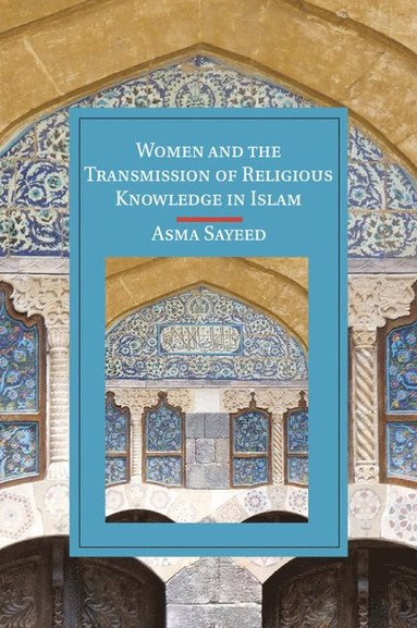 bokomslag Women and the Transmission of Religious Knowledge in Islam