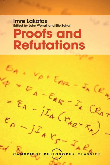 bokomslag Proofs and Refutations: The Logic of Mathematical Discovery