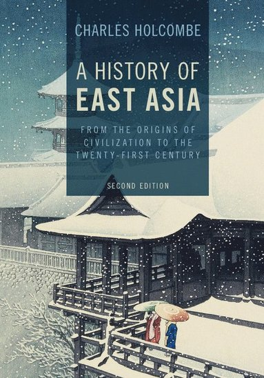 bokomslag A History of East Asia: From the Origins of Civilization to the Twenty-First Century