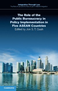 bokomslag The Role of the Public Bureaucracy in Policy Implementation in Five ASEAN Countries