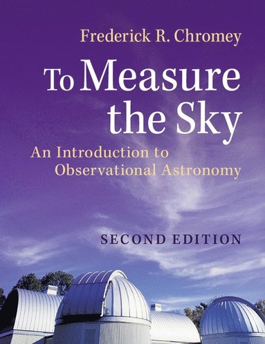 bokomslag To Measure the Sky: An Introduction to Observational Astronomy