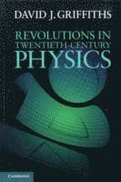 bokomslag Revolutions in Twentieth-Century Physics