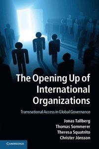bokomslag The Opening Up of International Organizations
