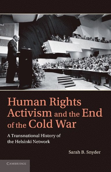 bokomslag Human Rights Activism and the End of the Cold War: A Transnational History of the Helsinki Network