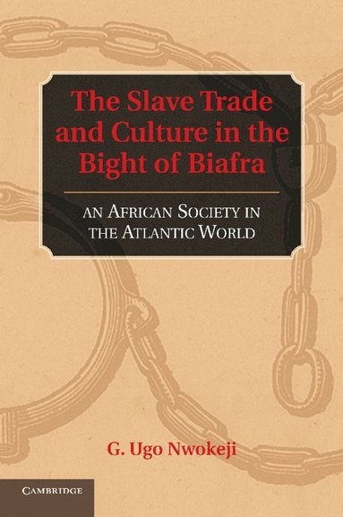 bokomslag The Slave Trade and Culture in the Bight of Biafra: An African Society in the Atlantic World