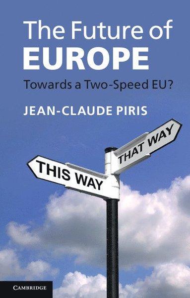 bokomslag The Future of Europe: Towards a Two-Speed EU?