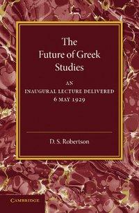 bokomslag The Future of Greek Studies