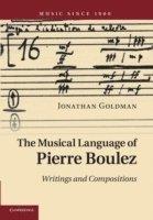 bokomslag The Musical Language of Pierre Boulez