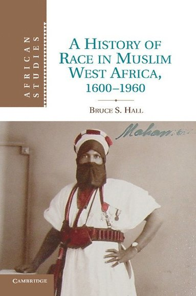 bokomslag A History of Race in Muslim West Africa, 1600-1960