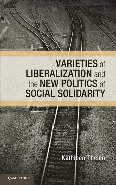 bokomslag Varieties of Liberalization and the New Politics of Social Solidarity