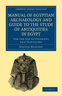 bokomslag Manual of Egyptian Archaeology and Guide to the Study of Antiquities in Egypt