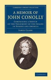 bokomslag A Memoir of John Conolly, M.D., D.C.L