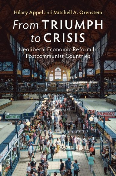 bokomslag From Triumph to Crisis: Neoliberal Economic Reform in Postcommunist Countries