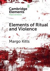 bokomslag Elements of Ritual and Violence
