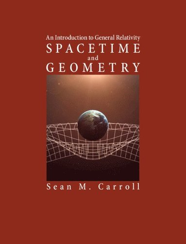 bokomslag Spacetime and Geometry: An Introduction to General Relativity