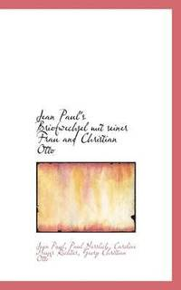 bokomslag Jean Paul's Briefwechsel Mit Seiner Frau and Christian Otto