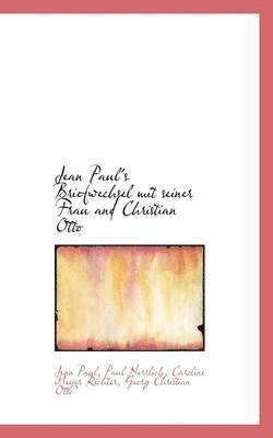 Jean Paul's Briefwechsel Mit Seiner Frau and Christian Otto 1