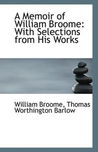 bokomslag A Memoir of William Broome with Selections from His Works