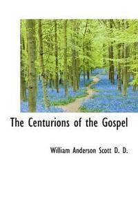 bokomslag The Centurions of the Gospel