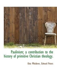bokomslag Paulinism; A Contribution to the History of Primitive Christian Theology.