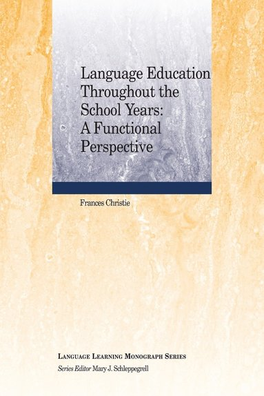 bokomslag Language Education Throughout the School Years: A Functional Perspective