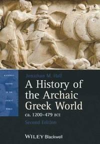 bokomslag A History of the Archaic Greek World, Ca. 1200-479 BCE