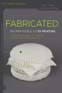 bokomslag Fabricated: The New World of 3D Printing