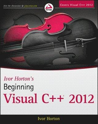 bokomslag Ivor Horton's Beginning Visual C++ 2012