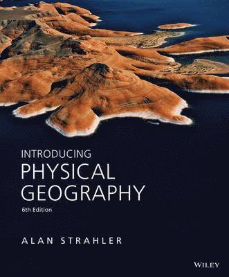 bokomslag Introducing Physical Geography, 6th Edition