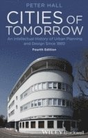 bokomslag Cities of Tomorrow: An Intellectual History of Urban Planning and Design Si