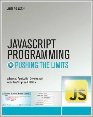 bokomslag JavaScript Programming: Pushing the Limits