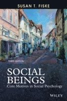 bokomslag Social Beings: Core Motives in Social Psychology