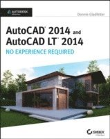 bokomslag AutoCAD 2014 and AutoCAD LT 2014: No Experience Required: Autodesk Official Press