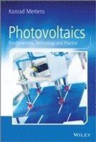 bokomslag Photovoltaics: Fundamentals, Technology and Practice