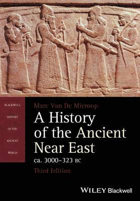 bokomslag A History of the Ancient Near East, ca. 3000-323 BC, 3rd Edition