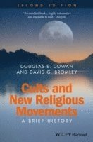 bokomslag Cults and New Religious Movements: A Brief History, 2nd Edition