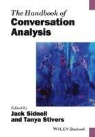 bokomslag The Handbook of Conversation Analysis