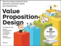 bokomslag Value Proposition Design: How to Make Stuff People Want
