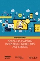 bokomslag Designing Platform Independent Mobile Apps and Services