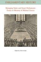 bokomslag Managing Tudor and Stuart Parliaments