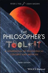 bokomslag The Philosopher's Toolkit: A Compendium of Philosophical Concepts and Methods
